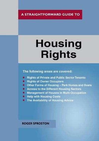 A Straightforward Guide To Housing Rights Revised Ed. 2018 - Roger Sproston
