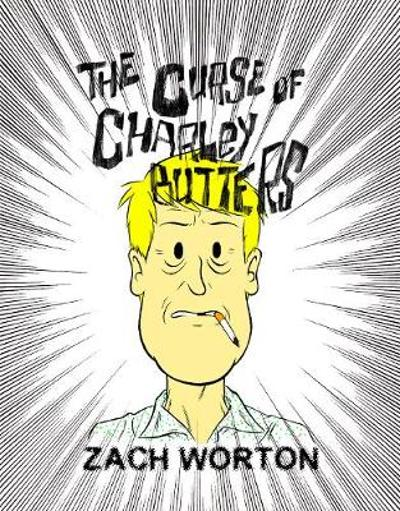 The Curse Of Charley Butters - Zach Worton