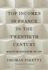 Top Incomes in France in the Twentieth Century - Thomas Piketty Seth Ackerman