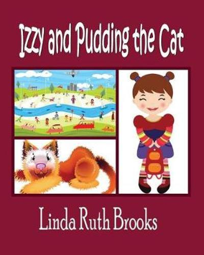 Izzy and Pudding the Cat - Linda Ruth Brooks