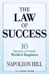 The Law of Success: 16 Secrets to Unlock Wealth and Happiness - Napoleon Hill