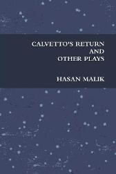 Calvetto's Return and Other Plays - Hasan Malik