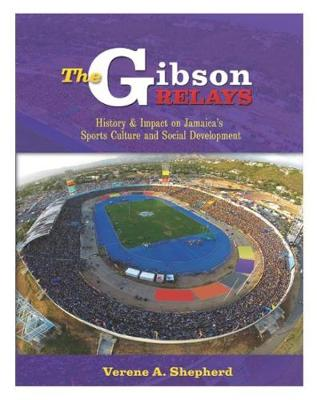The Gibson Relays - Verene A. Shepherd