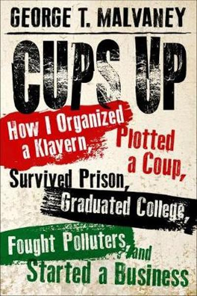 Cups Up - George T. Malvaney