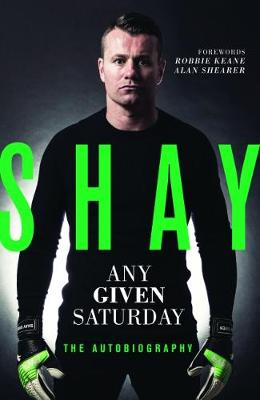 Any Given Saturday - Shay Given