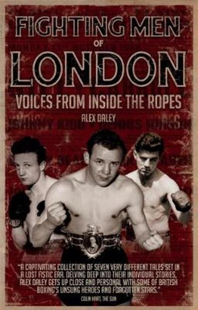 Fighting Men of London - Alex Daley