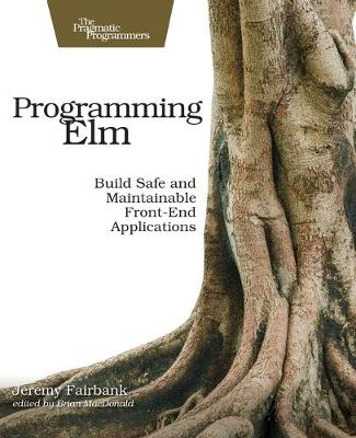 Programming Elm - Jeremy Fairbank