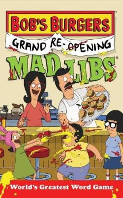 Bob's Burgers Grand Re-Opening Mad Libs - Billy Merrell