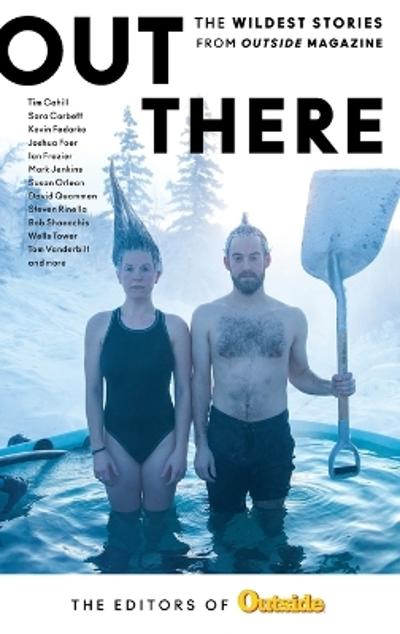 Out There - The Editors of Outside Magazine