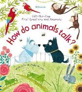 Lift-the-Flap First Questions and Answers How Do Animals Talk? - Katie Daynes Katie Daynes Christine Pym