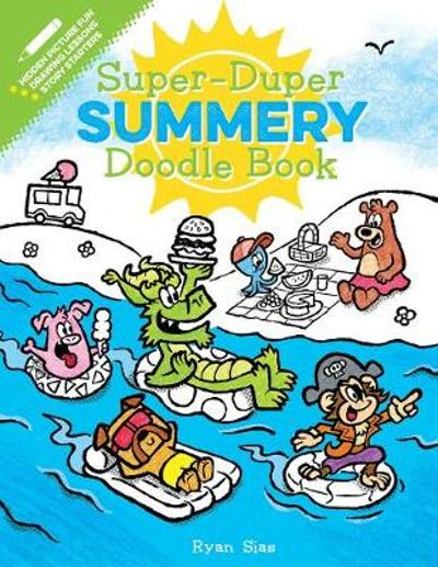 Super-Duper Summery Doodle Book - Ryan Sias