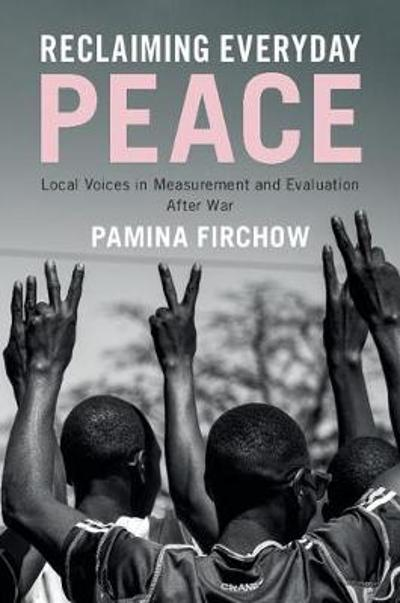 Reclaiming Everyday Peace - Pamina Firchow
