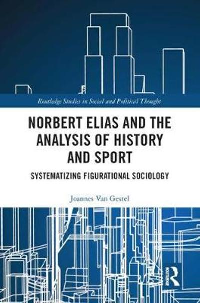 Norbert Elias and the Analysis of History and Sport - Joannes Van Gestel