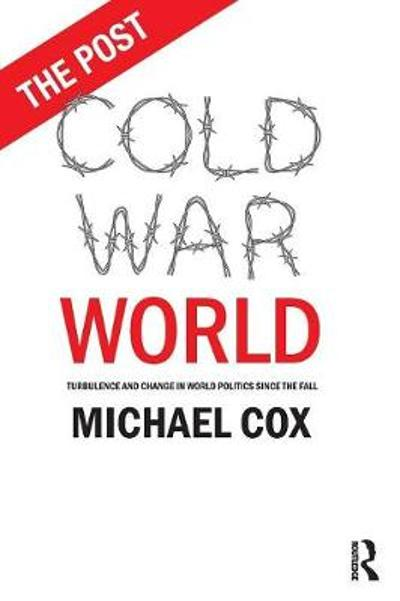 The Post Cold War World - Michael Cox