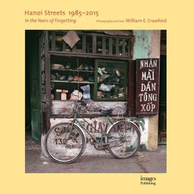 Hanoi Streets 1985-2015 - William E. Crawford