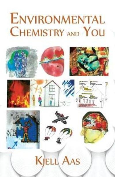Environmental Chemistry and You - Kjell Aas