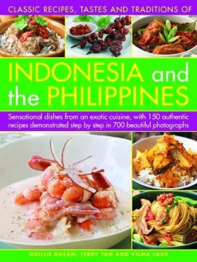Indonesia and the Philippines, Classic Tastes and Traditions of - Ghillie Basan