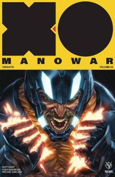 X-O Manowar (2017) Volume 4: Visigoth - Matt Kindt