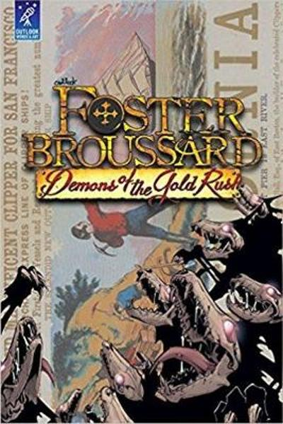 Foster Broussard: Demons of the Gold Rush - Dan Glasl