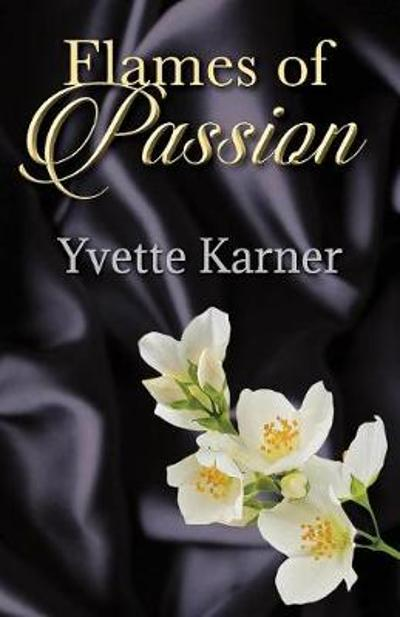 Flames of Passion - Yvette Karner