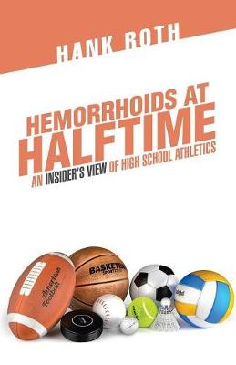 Hemorrhoids at Halftime - Hank Roth
