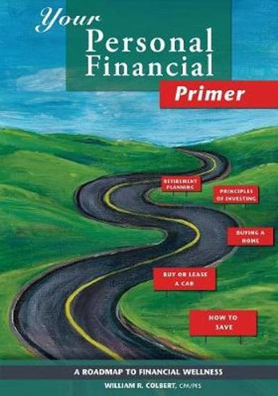 Your Personal Financial Primer - William R Colbert