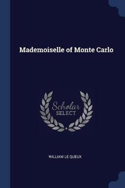 Mademoiselle of Monte Carlo - William Le Queux