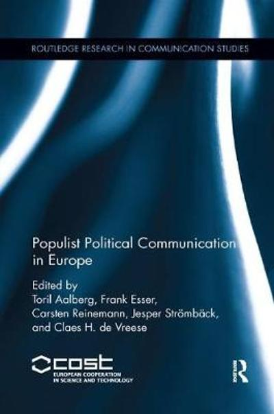 Populist Political Communication in Europe - Toril Aalberg