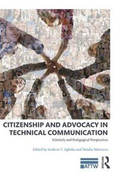Citizenship and Advocacy in Technical Communication - Godwin Y. Agboka