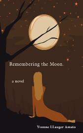 Remembering the Moon - Yvonne Llauger Amato