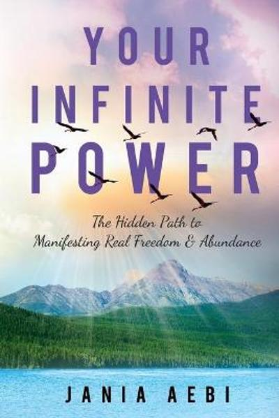Your Infinite Power - Jania Aebi