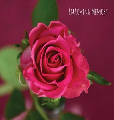 In Loving Memory Funeral Guest Book, Celebration of Life, Wake, Loss, Memorial Service, Funeral Home, Church, Condolence Book, Thoughts and In Memory Guest Book (Hardback) - Lollys Publishing
