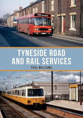 Tyneside Road and Rail Services - Paul Williams