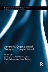 Advancing Organizational Theory in a Complex World - Jane Qiu Ben Nanfeng Luo Chris Jackson Karin Sanders