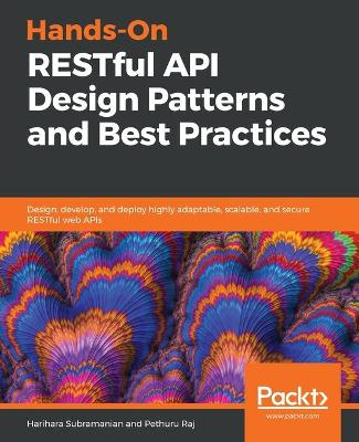 Hands-On RESTful API Design Patterns and Best Practices - Harihara Subramanian