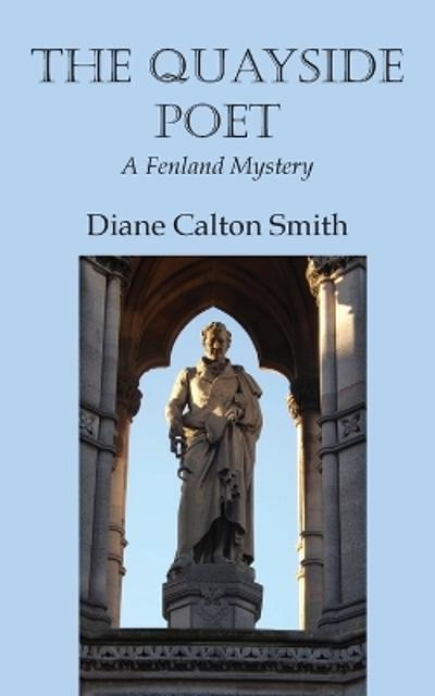 The Quayside Poet: A Fenland Mystery - Diane Calton Smith