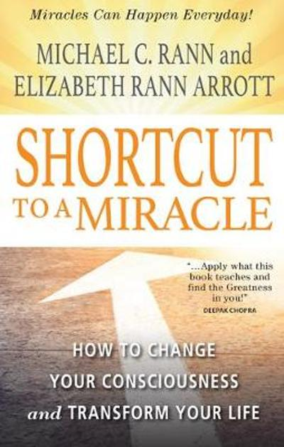 Shortcut to a Miracle - Michael C. Rann