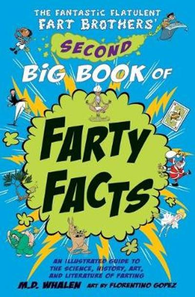 The The Fantastic Flatulent Fart Brothers' Second Big Book of Farty Facts - M. D. Whalen