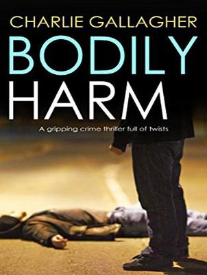 Bodily Harm - Charlie Gallagher