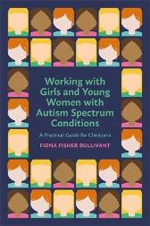 Working with Girls and Young Women with an Autism Spectrum Condition - Fiona Fisher Bullivant