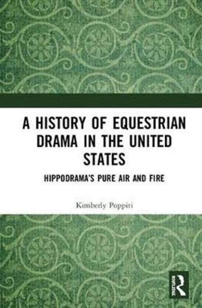 A History of Equestrian Drama in the United States - Kimberly Poppiti