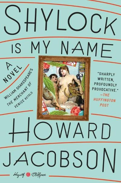 Shylock Is my name - Howard Jacobson