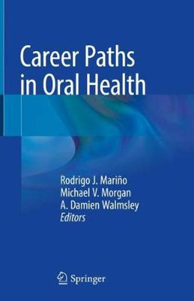 Career Paths in Oral Health - Rodrigo J. Marino