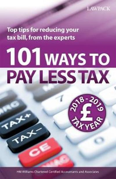 101 Ways to Pay Less Tax 2018/19 - H. M. Williams