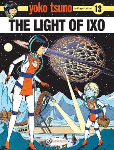 Yoko Tsuno Vol. 13: the Light of Ixo - Roger LeLoup