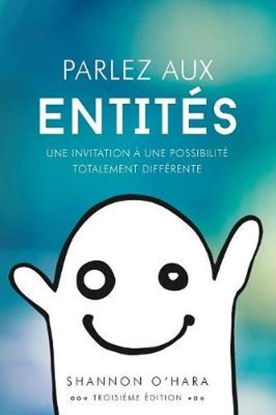 Parlez aux Entit s - Talk to the Entities French - Shannon O'Hara