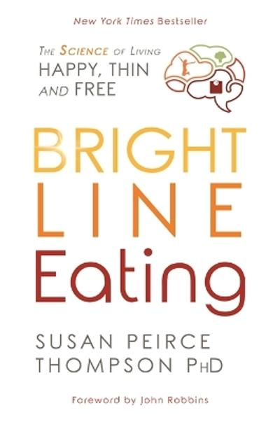 Bright Line Eating - Susan Peirce Thompson