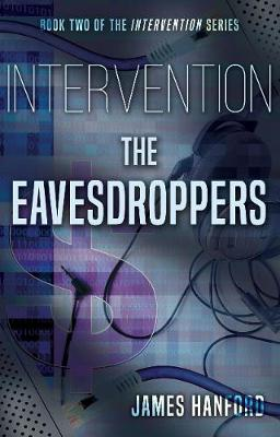 Intervention: Eavesdroppers - James Hanford