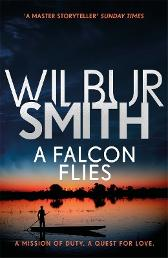 A Falcon Flies - Wilbur Smith