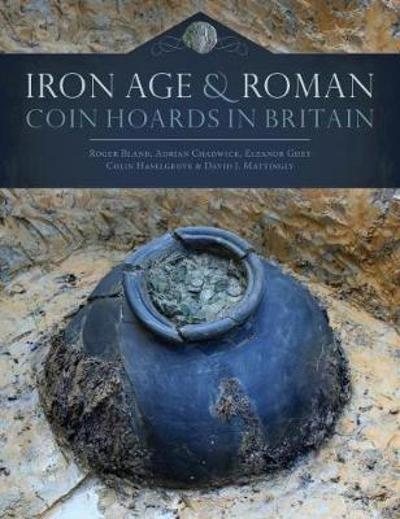 Iron Age and Roman Coin Hoards in Britain - Roger Bland